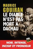 Couverture du livre « Le diable n'est pas mort à Dachau » de Maurice Gouiran aux éditions Jigal