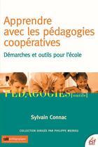 Couverture du livre « Apprendre avec les pédagogies coopératives ; démarche et outils pour l'école » de Sylvain Connac aux éditions Esf