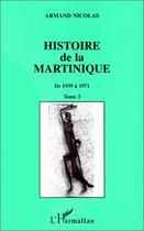 Couverture du livre « Histoire de la martinique t.3 » de Armand Nicolas aux éditions L'harmattan