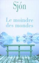 Couverture du livre « Le moindre des mondes » de Sjon aux éditions Rivages