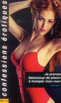 Couverture du livre « Confessions érotiques T.444 ; je prends beaucoup de plaisir à tromper mon mari » de Solange C. aux éditions Media 1000