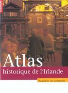 Couverture du livre « Atlas historique de l'irlande » de Sean Duffy et Gabriel Doherty et Raymond Gillepsie aux éditions Autrement
