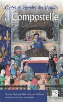 Couverture du livre « Contes et légendes des chemins de Compostelle » de Collectif et Denise Pericard-Mea et Louis Mollaret aux éditions Editions Sutton