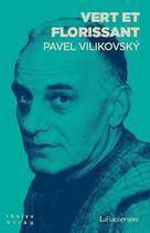 Couverture du livre « Vert et florissant... » de Pavel Vilikovsky aux éditions La Baconniere