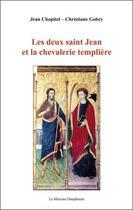 Couverture du livre « Les deux saint jean et la chevalerie templiere » de Jean Chopitel aux éditions Mercure Dauphinois