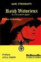 Couverture du livre « Reich victorieux ; s'ils avaient gagné... » de Marc Stroobants aux éditions Memogrames