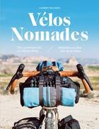 Couverture du livre « Vélos nomades » de Laurent Belando aux éditions Tana