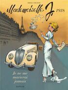 Couverture du livre « Mademoiselle J. T.2 ; je ne me marierai jamais » de Laurent Verron et Yves Sente aux éditions Dupuis