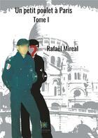 Couverture du livre « Un petit poulet à Paris t.1 » de Rafael Mireal aux éditions Le Lys Bleu
