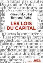 Couverture du livre « Les lois du capital » de Gerard Mordillat et Bertrand Rothe aux éditions Seuil