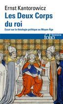 Couverture du livre « Les deux corps du roi ; essai sur la théologie politique au Moyen Âge » de Ernst Hartwig Kantorowicz aux éditions Gallimard