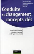 Couverture du livre « Conduite du changement : concepts-clés » de David Autissier et Isabelle Vandangeon-Derumez et Alain Vas aux éditions Dunod