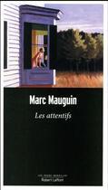 Couverture du livre « Les attentifs » de Marc Mauguin aux éditions Robert Laffont