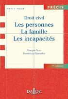 Couverture du livre « Droit civil ; les personnes, la famille, les incapacités (7e édition) » de Francois Terre et Dominique Fenouillet aux éditions Dalloz