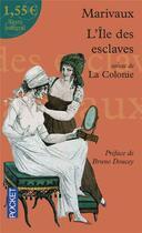 Couverture du livre « L'île des esclaves ; la colonie » de Pierre De Marivaux aux éditions Pocket