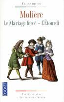 Couverture du livre « Le mariage forcé ; l'étourdi » de Moliere aux éditions Pocket