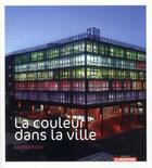 Couverture du livre « La couleur dans la ville » de Larissa Noury aux éditions Le Moniteur