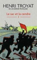 Couverture du livre « Le sac et la cendre t.1 » de Henri Troyat aux éditions J'ai Lu
