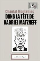 Couverture du livre « Dans la tête de Gabriel Matzneff » de Chantal Montellier aux éditions Cahiers De L'egare