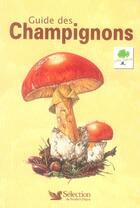 Couverture du livre « Guide des champignons » de Collectif aux éditions Selection Du Reader's Digest