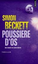 Couverture du livre « Poussière d'os » de Simon Beckett aux éditions Points