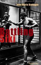 Couverture du livre « Battling siki » de Jean-Marie Bretagne aux éditions Philippe Rey