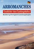Couverture du livre « Arromanches, geschichte eines landungshafens » de Alain Ferrand aux éditions Orep
