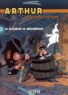 Couverture du livre « Arthur t.3 ; le seigneur de malpartout » de Jean Cezard aux éditions Toth Bd