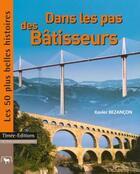 Couverture du livre « Dans les pas des batisseurs » de Xavier Bezancon aux éditions Timee