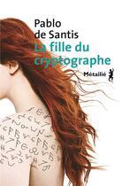 Couverture du livre « La fille du cryptographe » de Pablo De Santis aux éditions Metailie
