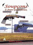Couverture du livre « Soupçons à Jean-Giraudoux » de Julien Molard aux éditions A A Z Patrimoine