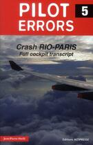 Couverture du livre « Pilot errors ; crash Rio-Paris ; full cockpit transcript » de Jean-Pierre Otelli aux éditions Altipresse