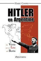 Couverture du livre « Hitler en Argentine » de Harry Cooper aux éditions Omnia Veritas