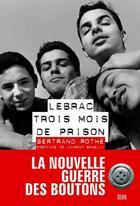 Couverture du livre « Lebrac, trois mois de prison » de Bertrand Rothe aux éditions Seuil