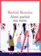 Couverture du livre « Ainsi parlait ma mère » de Rachid Benzine aux éditions Seuil