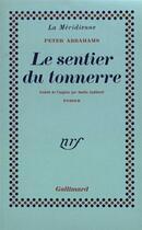 Couverture du livre « Le sentier du tonnerre » de Peter Abrahams aux éditions Gallimard