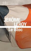 Couverture du livre « Le bloc » de Jerome Leroy aux éditions Gallimard