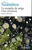 Couverture du livre « La tempête de neige ; une aventure ; 2 pièces romantiques » de Marina Tsvetaieva aux éditions Gallimard
