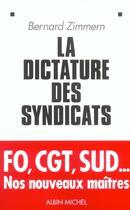 Couverture du livre « La dictature des syndicats » de Bernard Zimmern aux éditions Albin Michel