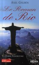 Couverture du livre « Le roman de rio » de Axel Gylden aux éditions Rocher