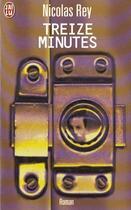 Couverture du livre « Treize Minutes » de Nicolas Rey aux éditions J'ai Lu