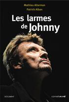 Couverture du livre « Les larmes de Johnny » de Mathieu Alterman et Patrick Alban aux éditions Carnets Nord