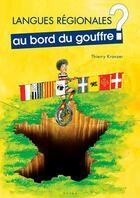Couverture du livre « Langues régionales au bord du gouffre ? » de Thierry Kranzer aux éditions Yoran Embanner