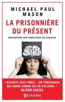 Couverture du livre « La prisonnière du présent et autres cas exceptionnels » de Michael Paul Mason aux éditions Delpierre