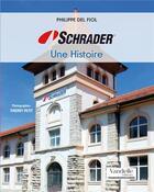 Couverture du livre « Schrader ; une histoire » de Philippe Del Fiol aux éditions Emmanuel Vandelle