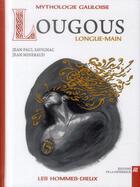 Couverture du livre « Lougous Longue-main » de Jean-Paul Savignac et Jean Mineraud aux éditions La Difference