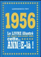 Couverture du livre « 1956 ; le livre illustré de ceux qui sont nés cette année-là ! » de Laurence Fey aux éditions First
