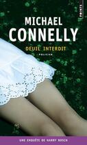 Couverture du livre « Deuil interdit » de Michael Connelly aux éditions Points
