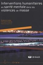 Couverture du livre « Interventions humanitaires en santé mentale dans les violences de masse » de Evelyne Josse aux éditions De Boeck Superieur