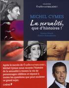 Couverture du livre « La sexualité, que d'histoires ! » de Michel Cymes et Emma Strack et Patrice Romedenne aux éditions Chene